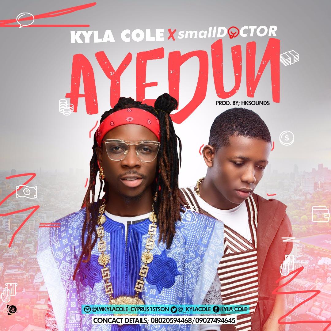 Kyla Cole ft. Small Doctor – AYEDUN