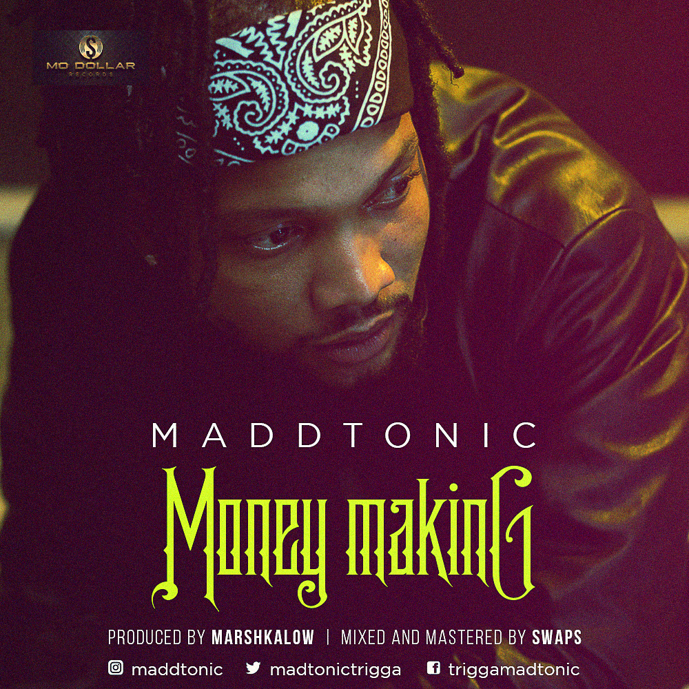 Maddtonic – Money Making (prod. Marshkalow)