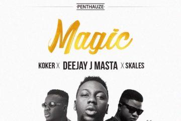 DJ J Masta ft. Skales & Koker – Magic