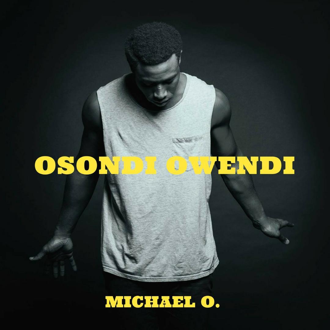 Michael O. – Osondi Owendi (Remix)