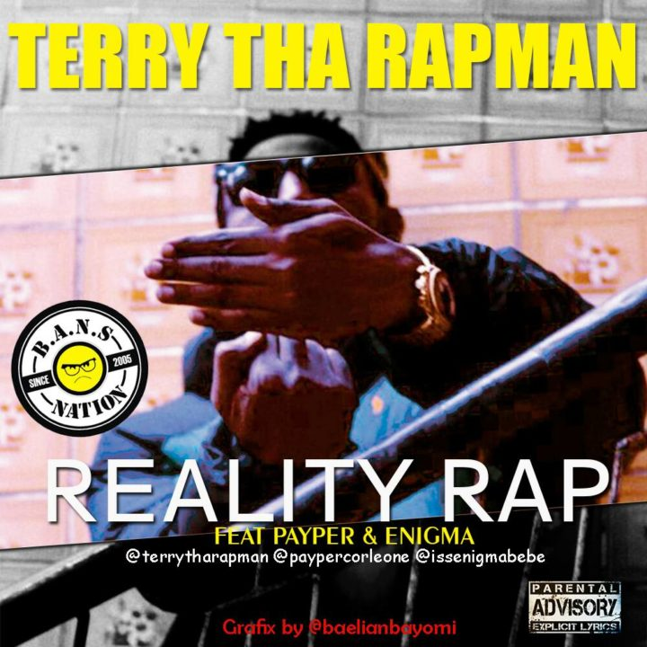 Terry Tha Rapman - Reality Rap Ft. Payper & Enigma