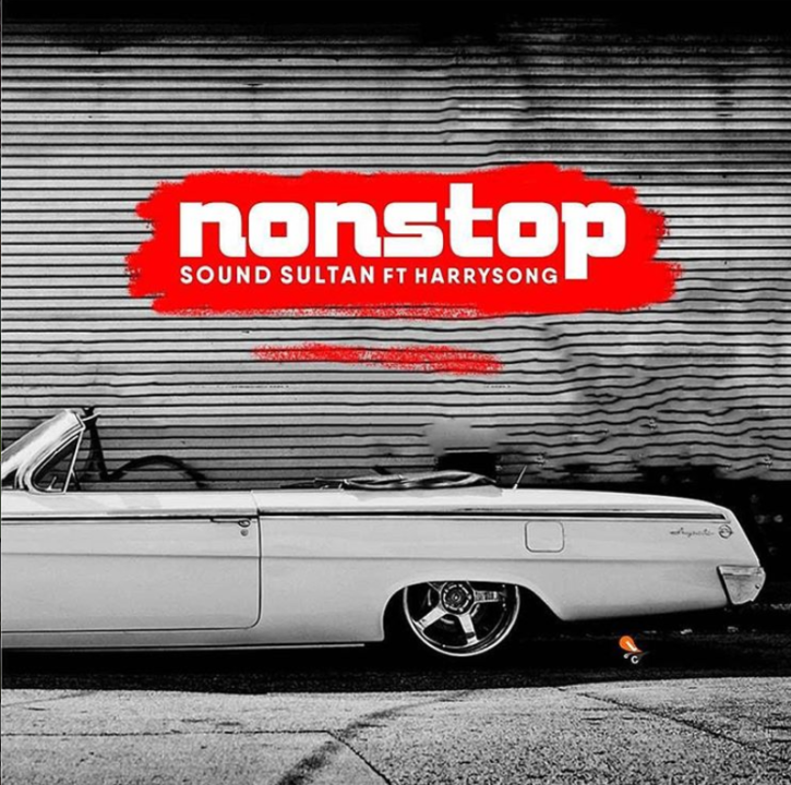Sound Sultan Ft. Harrysong - NON STOP