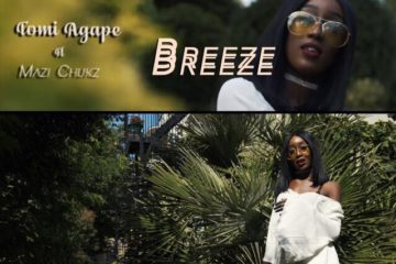 VIDEO: Tomi Agape – Breeze ft. Mazi Chukz