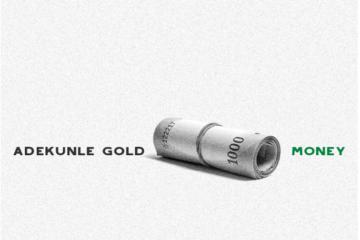 PREMIERE: Adekunle Gold – Money (prod. Pheelz)