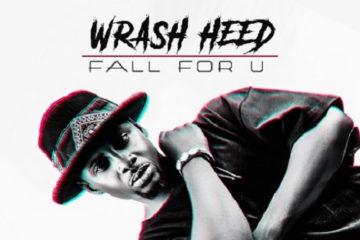 VIDEO: Wrash Heed – Fall For U