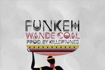 Wande Coal – Funkeh (prod. Killertunes)