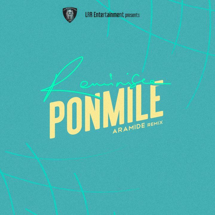 VIDEO: Reminisce - Ponmile (Aramide Remix)