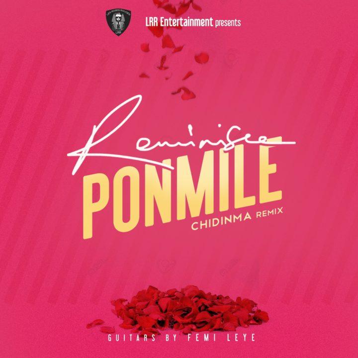 VIDEO: Reminisce - Ponmile (Chidinma Remix)