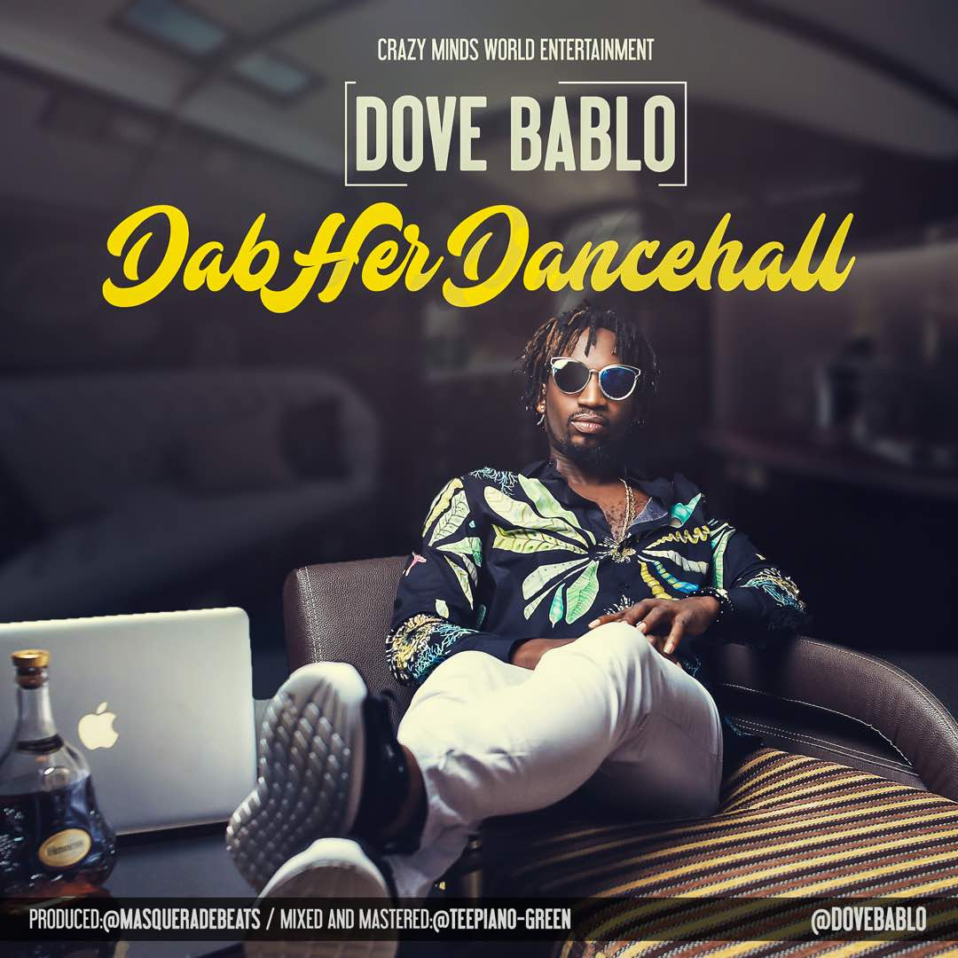 Dove Bablo – Dab Her Dance Hall