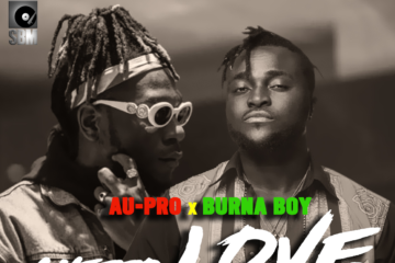 VIDEO: Au-Pro ft. Burna Boy – Ghetto Love