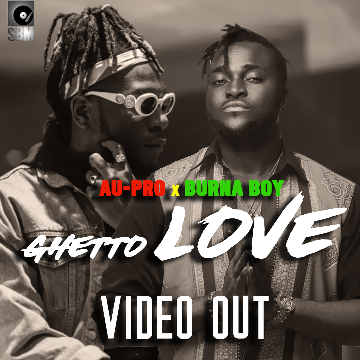 VIDEO: Au-Pro ft. Burna Boy – Ghetto Love