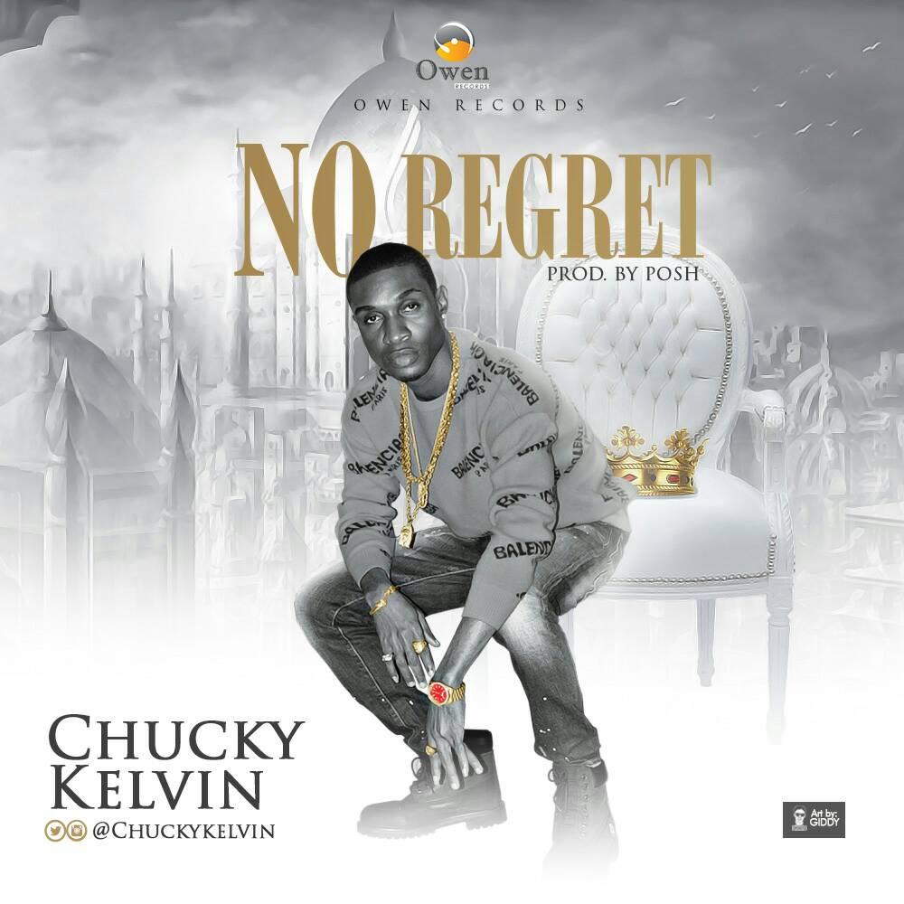 Chucky Kelvin – No Regret