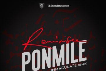 VIDEO: Reminisce – Ponmile (Immaculate Dache Remix)