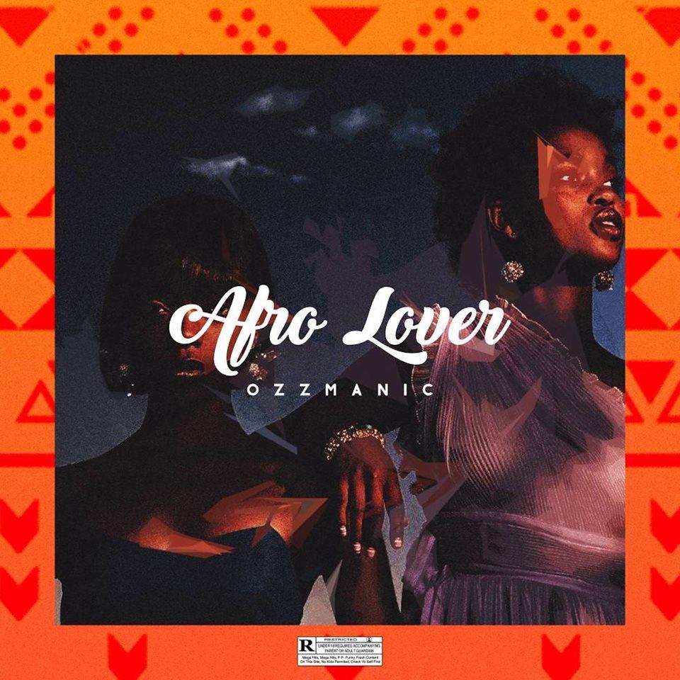 Ozzmanic – Afro Lover (Prod by Duktor Sett)