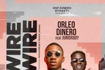 Orleo Dinero ft. Junior Boy – Wire Wire