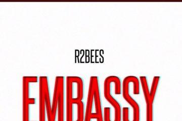 R2Bees – Embassy (Prod. Killbeatz)
