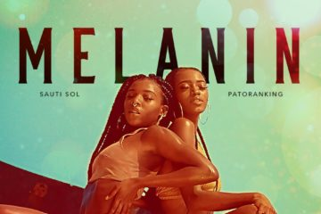 VIDEO: Sauti Sol ft. Patoranking – Melanin