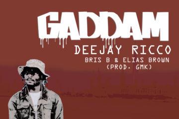 VIDEO: Deejay Rico – Gaddem ft. Bris B & Elias Brown