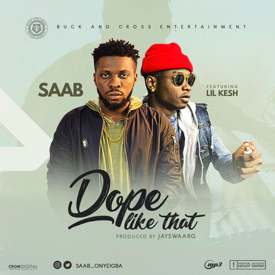 Saab Ft Lil Kesh – Dope Like Dat
