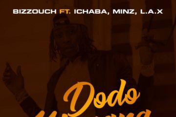 Bizzouch ft. Ichaba, Minz & L.A.X – Dodo Mayana