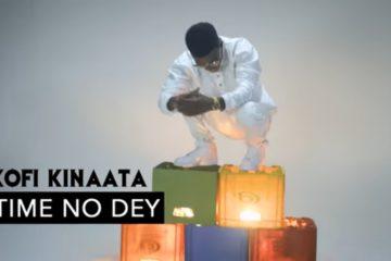VIDEO: Kofi Kinaata – Time No Dey