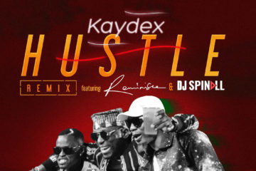 VIDEO: KayDex ft. DJ Spinall and Reminisce  – Hustle (Remix)