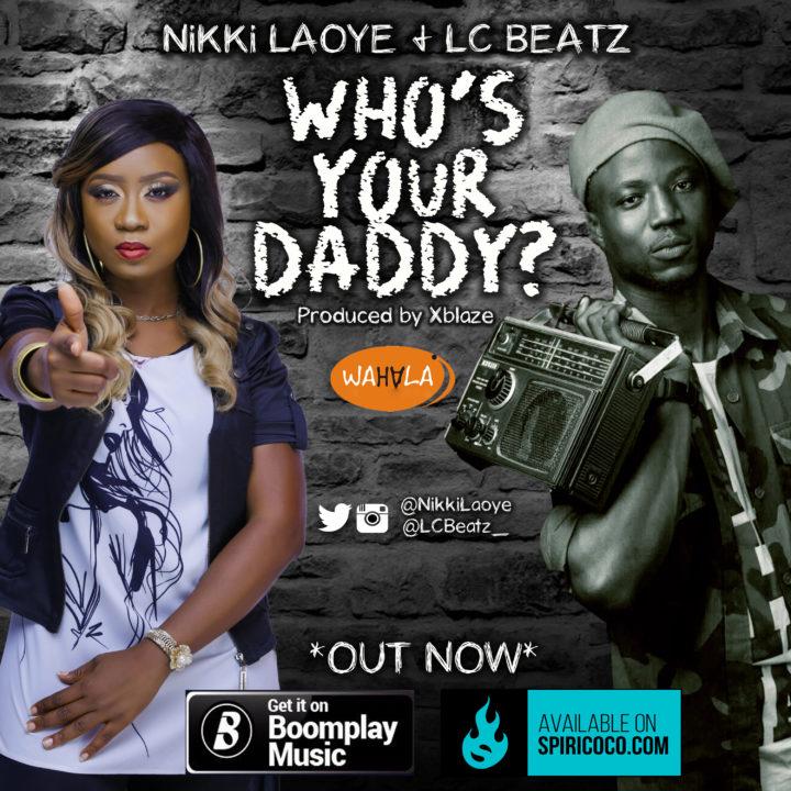 Nikki Laoye x LC Beatz - Who's Your Daddy?