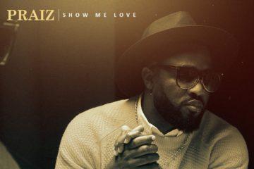 Praiz – Show Me Love