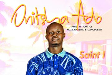 SAINT I – Onitsha Ado (Prod by Flyptyce )