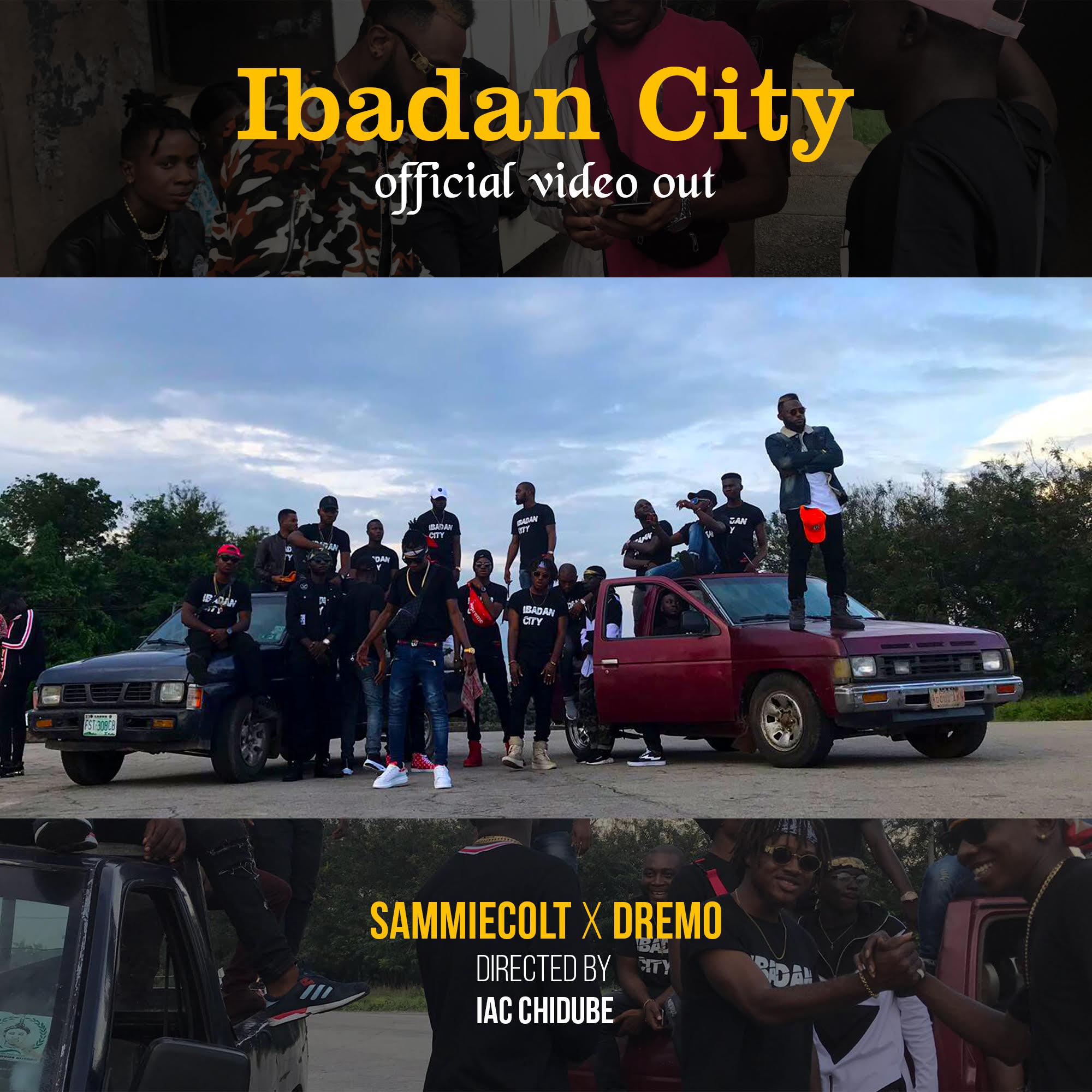VIDEO/AUDIO: SammieColt Ft. Dremo – Ibadan City