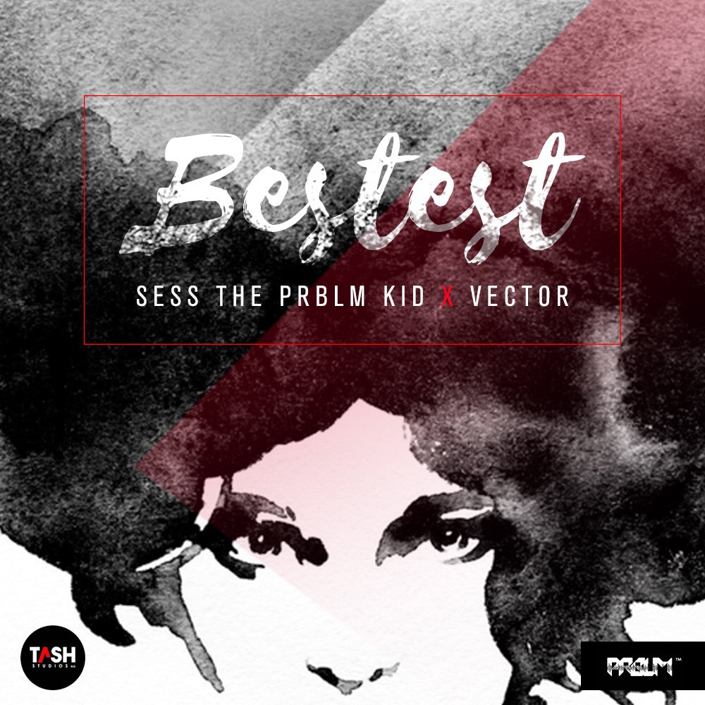 Sess ft. Vector - Bestest