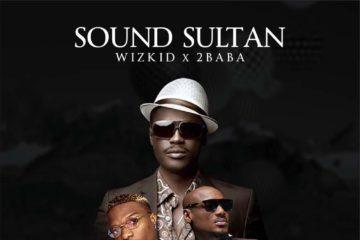 Sound Sultan Ft. 2Baba x Wizkid – Geshomo (Prod. MasterKraft)
