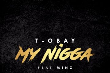 T-Obay Ft. Minz – My N***a