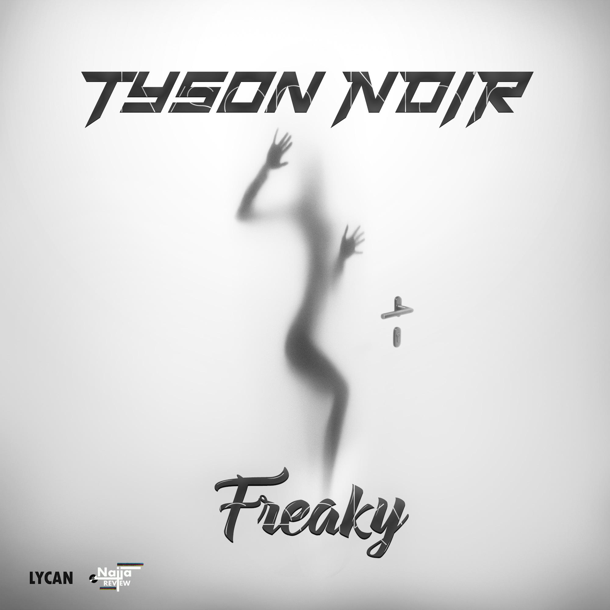 Tyson Noir – Freaky