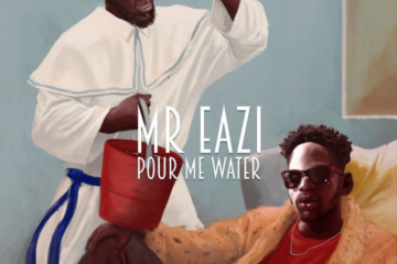 Mr Eazi – Pour Me Water (Prod. E-Kelly)
