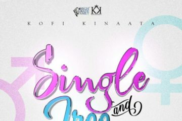 Kofi Kinaata – Single and Free (Prod. Willis Beatz)