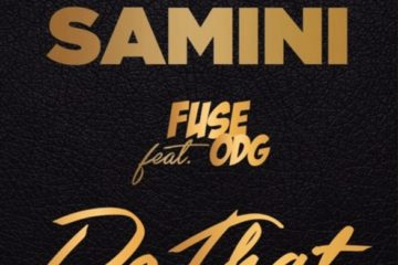 Samini – Do That ft Fuse ODG (Prod. Killbeatz)