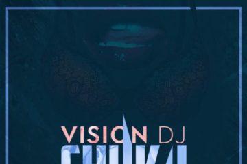 Vision DJ – Chuku ft VVIP & Miyaki (Prod. Guilty Beatz)