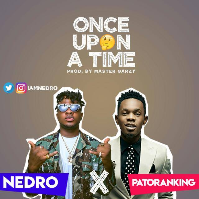 VIDEO: Nedro ft. Patoranking – Once Upon A Time