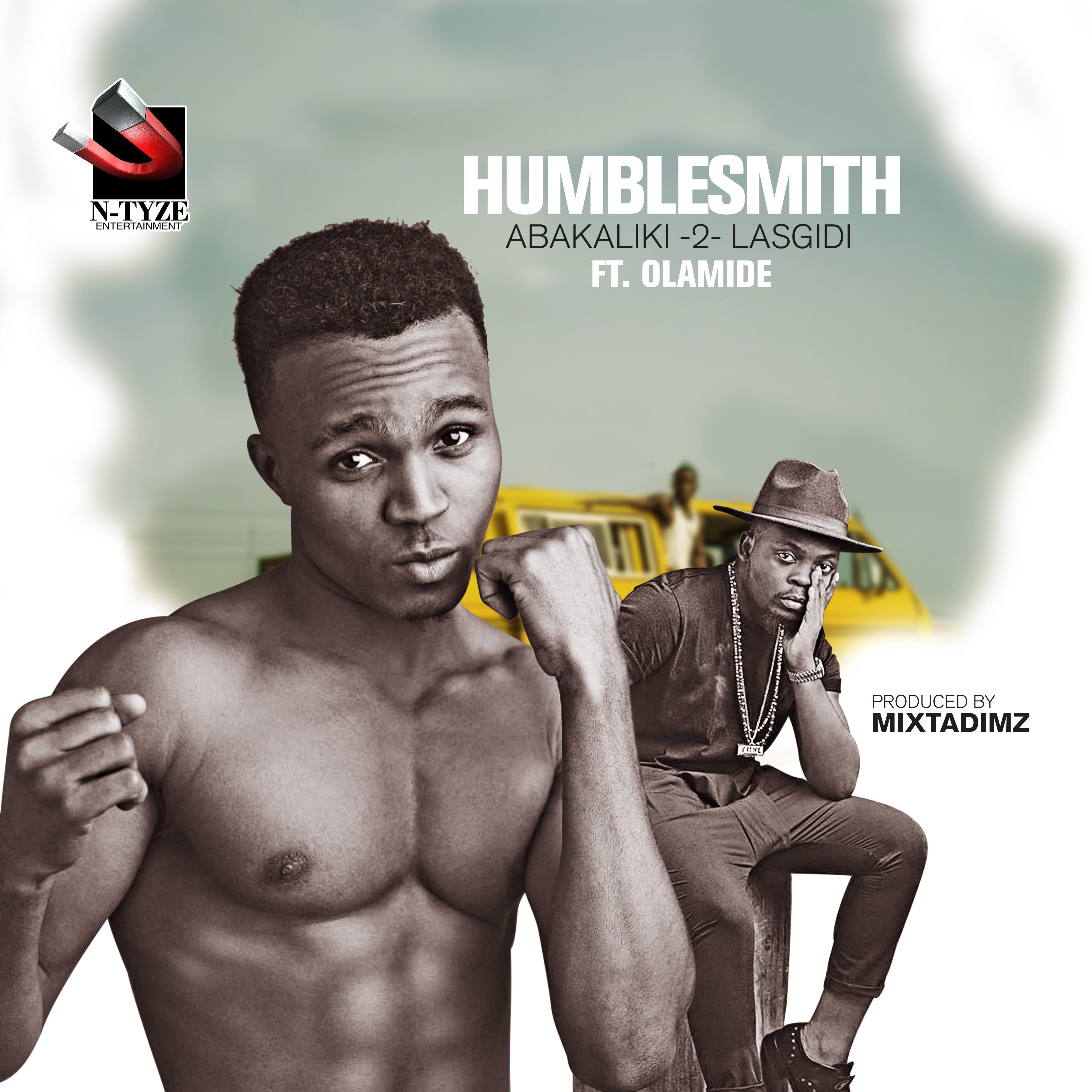 Humblesmith ft. Olamide - Abakaliki 2 Lasgidi
