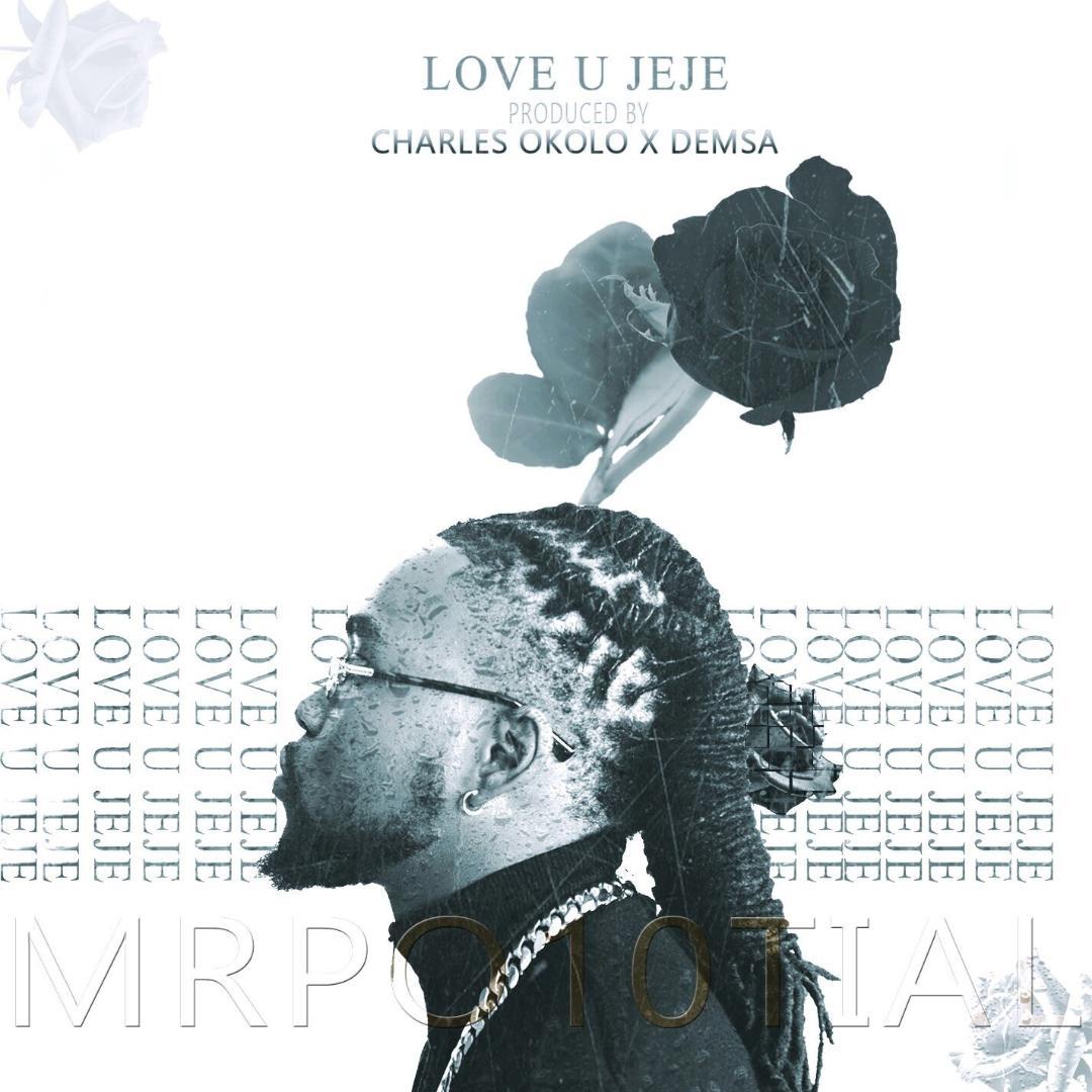 Mr Po10tial – Love U Jeje (Prod by Demsa)