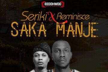 Seriki ft. Reminisce – Saka Manje