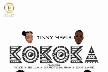 Tinny Mafia ft. Ycee, Bella, Dapo Tuburna & Damilare – Kokoka