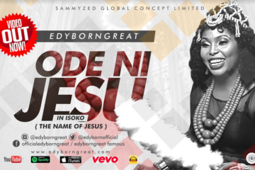 VIDEO: Edyborngreat – Ode Ni Jesu