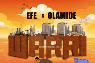Efe ft. Olamide – Warri (Prod. by Young John)