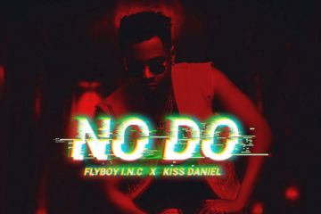 Kiss Daniel & Flyboy I.N.C – No Do (prod. Philkeyz)