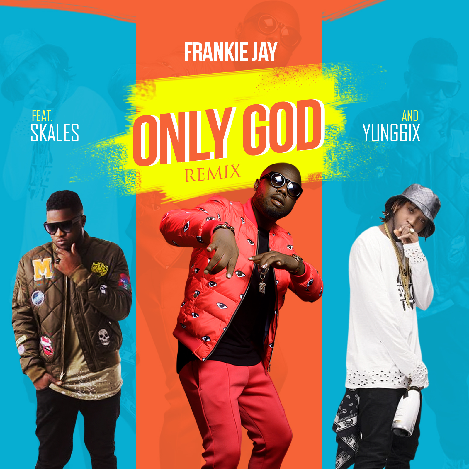 Frankie Jay ft. Skales X Yung6ix – Only God (Remix)