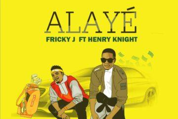 Fricky J Ft. Henry Knight –  Alaye