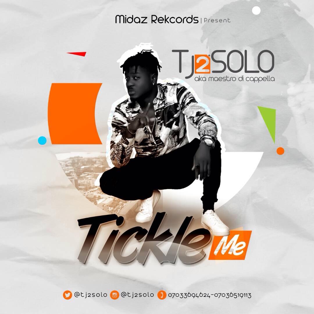 Tj2Solo – Tickle me Prod Webeat