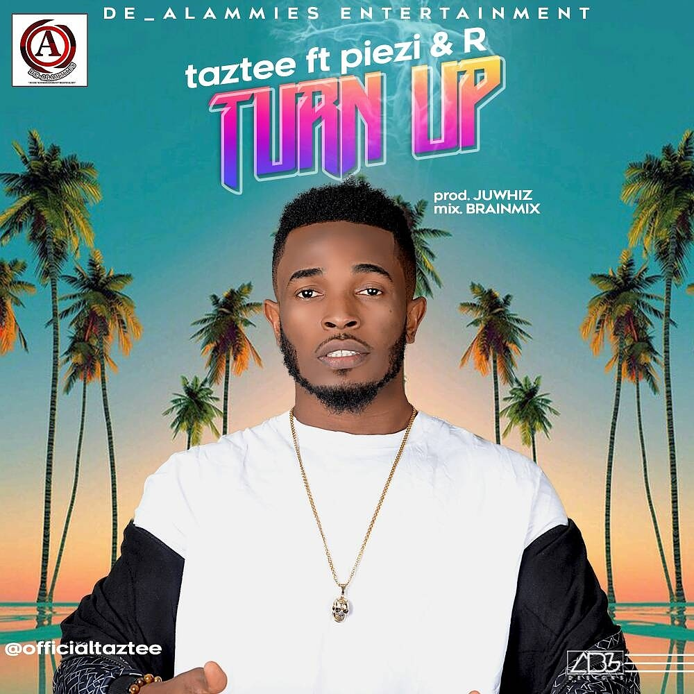 Taztee ft. Piezi n R – Turn UP